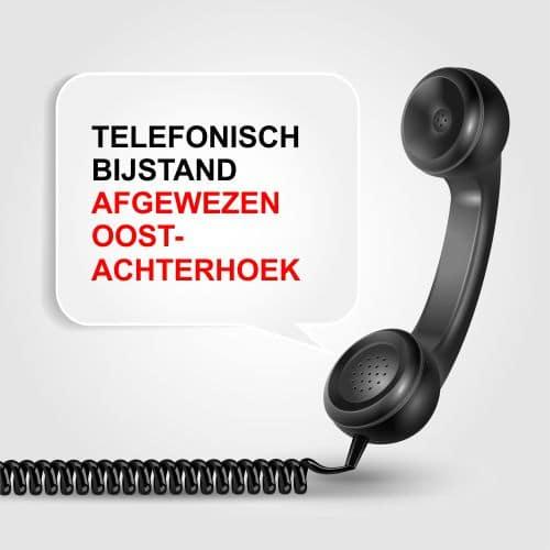telefonisch bijstand afgewezen Oost-achterhoek